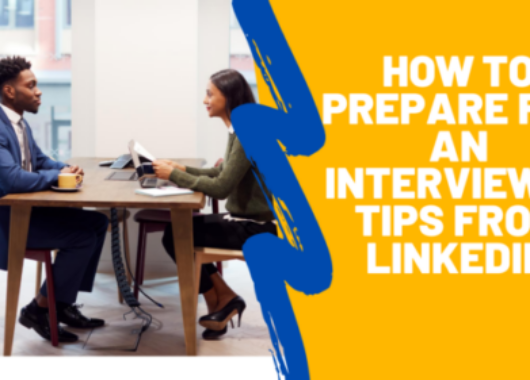 How to Prepare for an interview– 7 tips from LinkedIn