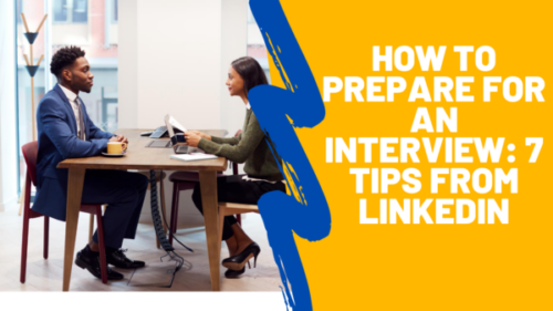 How to Prepare for an interview-- 7 tips from LinkedIn