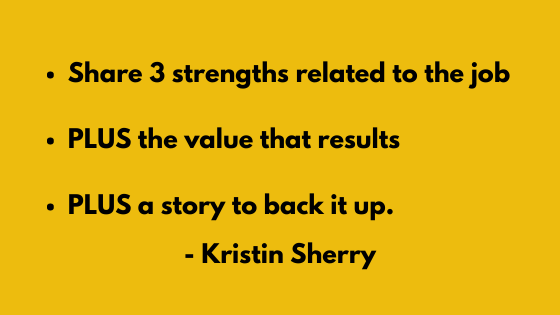 "Kristin Sherry shared her three tips  for answering ""Tell me about yourself"" including: Share 3 strengths related to the job  PLUS the value that results  PLUS a story to back it up."